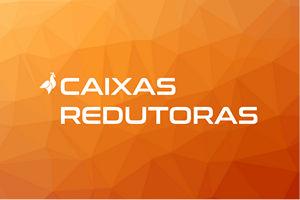 CAIXAS REDUTORAS